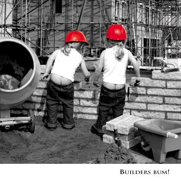 Builders bum